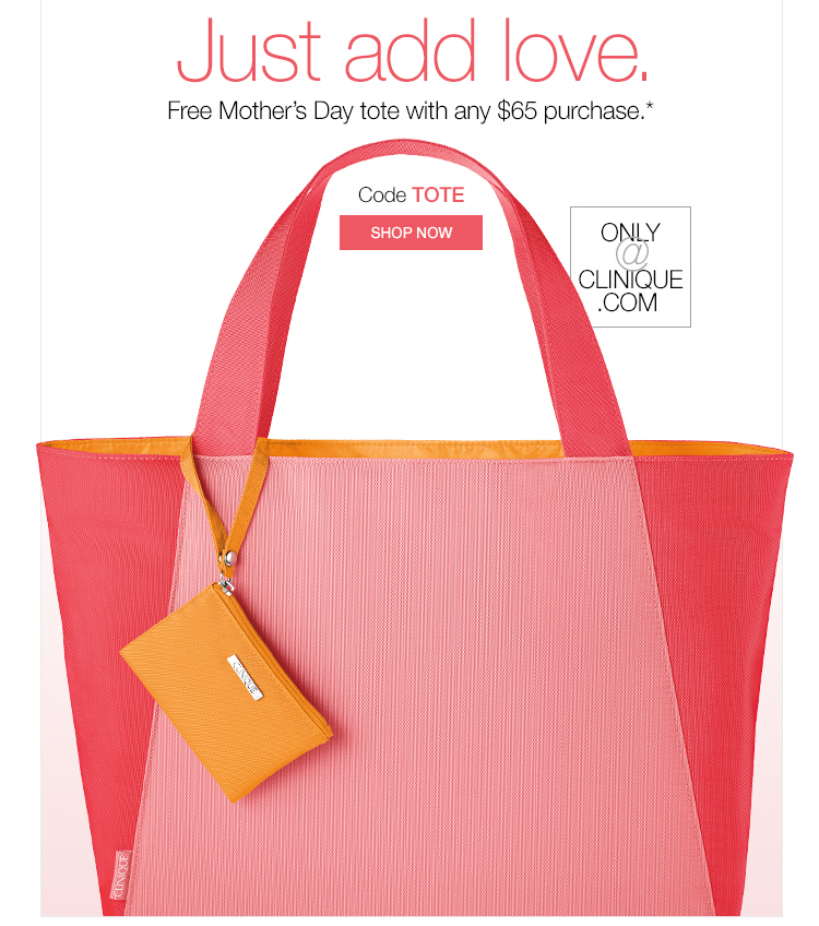 Free Mother's Day tote with any $65 purchase.*