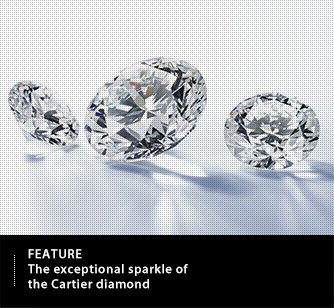 FEATURE - The exceptional sparkle of the Cartier diamond