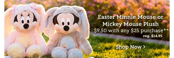 Easter Mickey Mouse or Minnie Mouse Plush - $9.50 with any $25 purchase   Shop Now