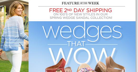 Feature of the Week: Enjoy FREE 2nd Day Shipping on great wedge sandal styles from Dansko, ABEO, Taos, ECCO and more! Shop now and save $25 on a future purchase!* Find the best selection when you shop now online and in stores at The Walking Company.