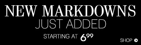 Shop New Markdowns from $6.99!