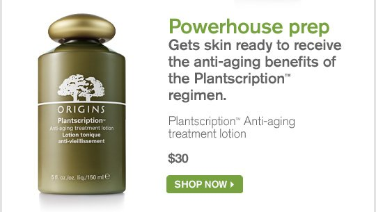 Powerhouse prep Gets skin ready to receive the anti aging benefits of the Plantscription regimen Plantscription Anti aging treatment lotion 30 dollars SHOP NOW