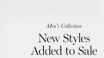 Men's Collection                                      New Styles                   Added to Sale