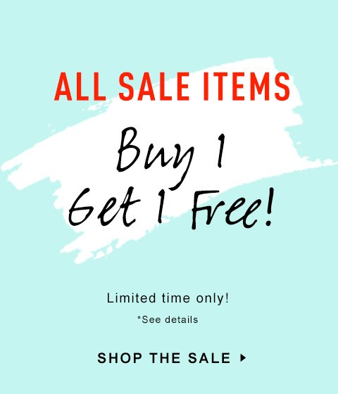 All Sale Items Buy 1 Get 1 Free!