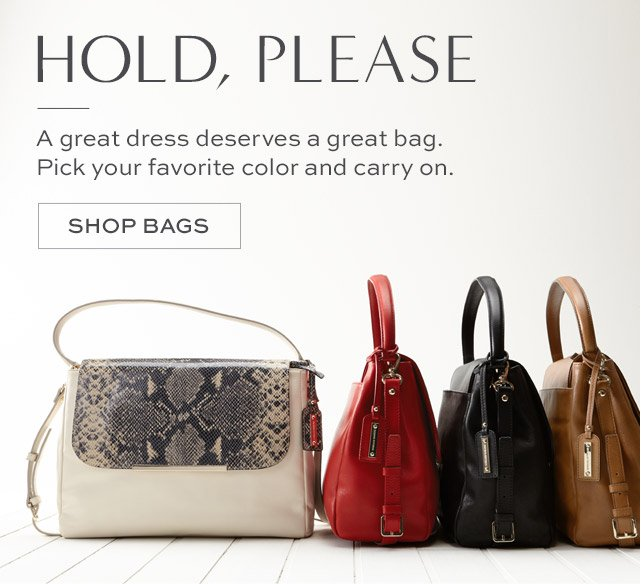 HOLD, PLEASE | A great dress deserves a great bag. Pick your favorite color and carry on. | SHOP BAGS
