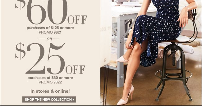 Plus, Save $60 on the Eva Mendes Spring Collection!