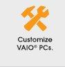 Customize VAIO® PCs.