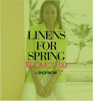 linens for spring from 19.99 - shop now