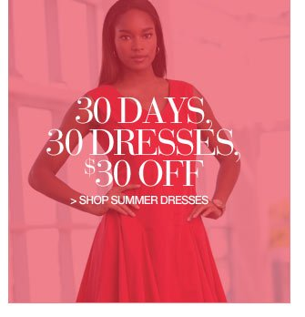 30 days, 30 dresses, $30 off all - shop now