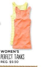 WOMEN'S PERFECT TANKS   REG. $9.50