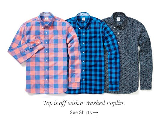 Top it off with a Washed Poplin.