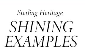 Sterling Heritage: Shining Examples