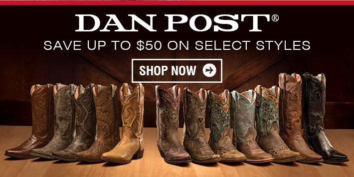 Save Up To $50 On Select Dan Post Styles