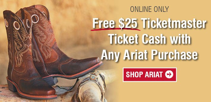 Free $25 Ticketmaster Ticket Cash With Any Ariat Purchase
