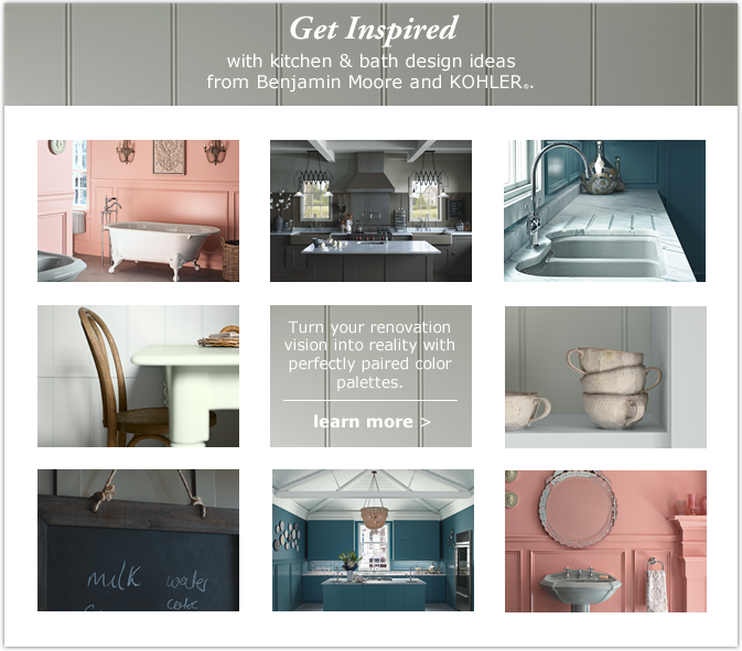 Get Inspired with kitchen and bath design ideas from Benjamin Moore and Kohler. Turn your renovation vision into reality with perfectly paired color palettes.