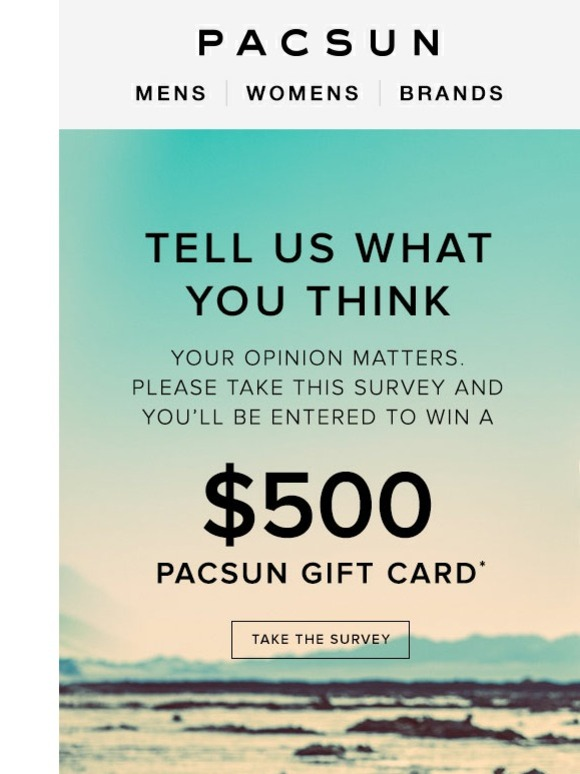 Pacsun: We want to give you a $500 PacSun gift card for your ...