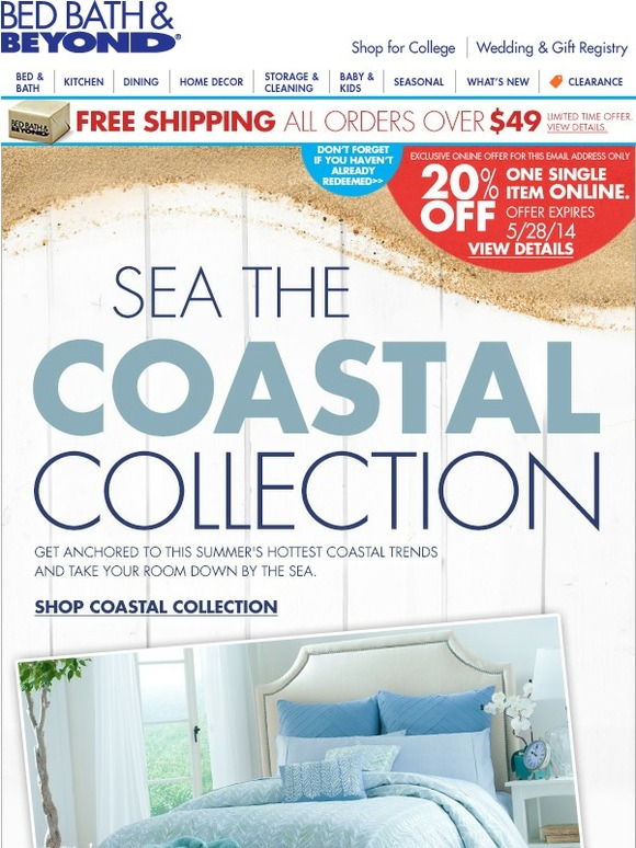 bed bath and beyond view our coastal collection your 20 offer is still waiting milled. Black Bedroom Furniture Sets. Home Design Ideas
