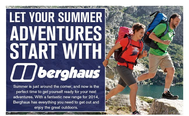 Let your summer adventures start with Berghaus
