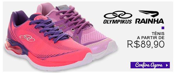 Rainha e Olympikus - Tenis a partir de R$89,90