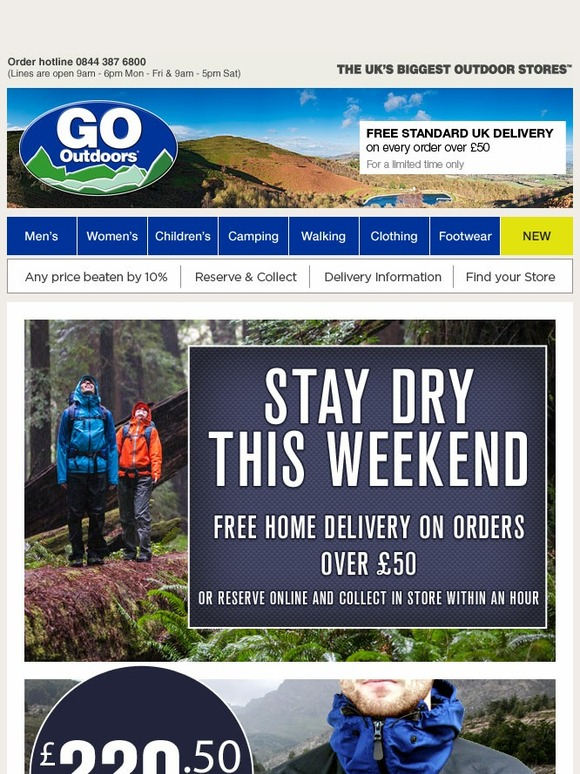 This free delivery method is available on all orders, however much you spend, and means you can pick up your order the very next working day, as long as you place it before 8pm. Free Returns Go Outdoors lets you return all items free of charge for a full refund.