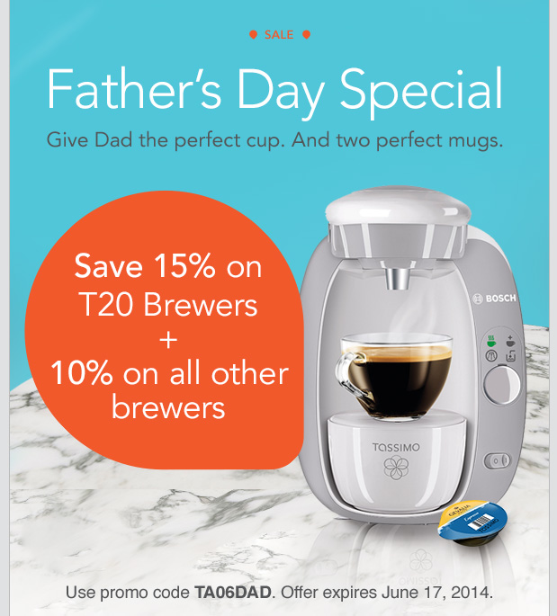 SALE. Father's Day Special. Give Dad the perfect cup. And two perfect mugs. Save 15% on T20 Brewers + 10% on all other brewers. Use promo code TA06DAD. Offer expires June 17, 2014.