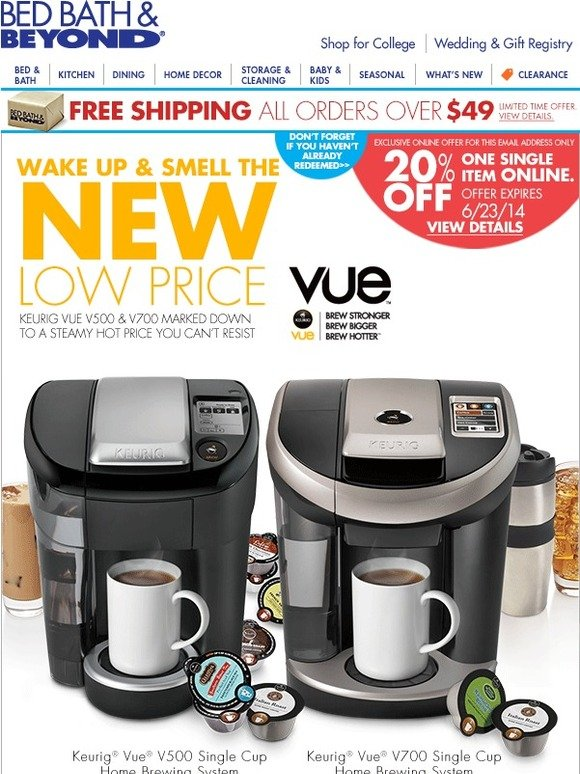 bed bath and beyond reminder your 20 offer is waiting always wanted a keurig now 39 s your. Black Bedroom Furniture Sets. Home Design Ideas