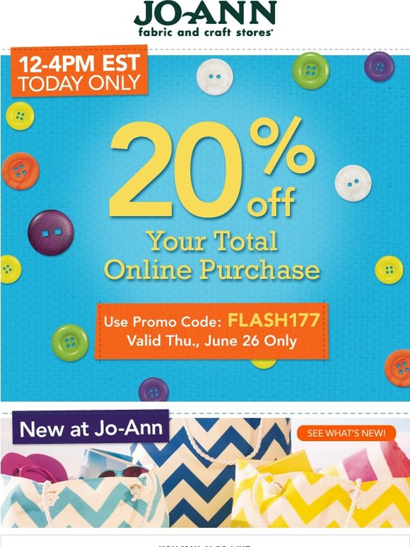Jo ann fabric and craft store noon 4pm est only get 20 for Jo ann fabric and craft coupons
