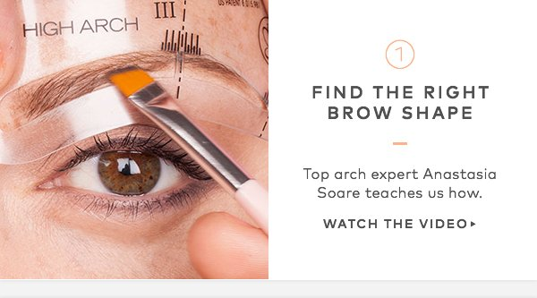 Find the right brow shape. Top arch expert Anastasia Soare teaches us how. Watch the Video>