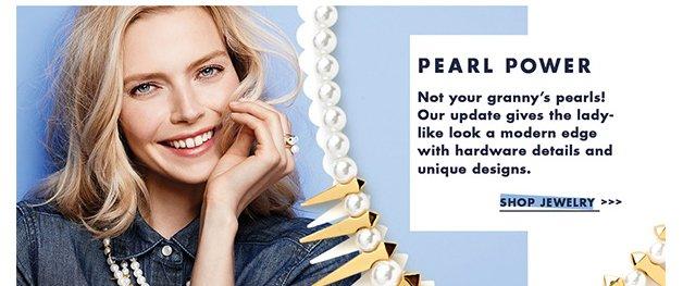 Pearl Power. Not your granny's pearls!