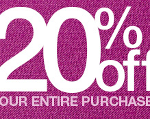 20% Off+ Your Entire Purchase