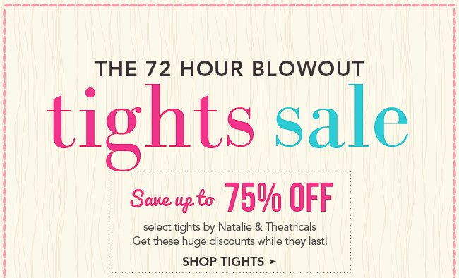 72 HR Tights Blowout - Up to 75% Off While Supplies Last