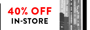 40% Off In-Store