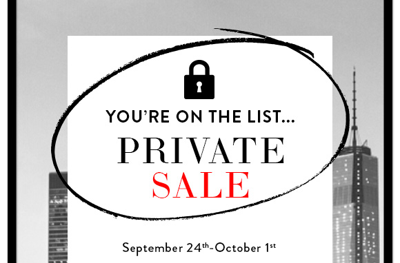 You're on the List… Private Sale September 24th-October 1st