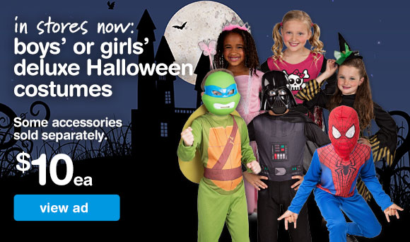 In Stores Now: $10 Boysu0027 Or Girlsu0027 Deluxe Halloween Costumes.