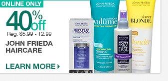 Online Only - John Frieda Haircare 40% Off - Reg. $5.99 - $12.99. Learn More