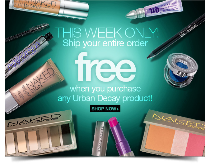 This week only! Ship your entire order FREE when you purchase any Urban Decay product! Shop Now