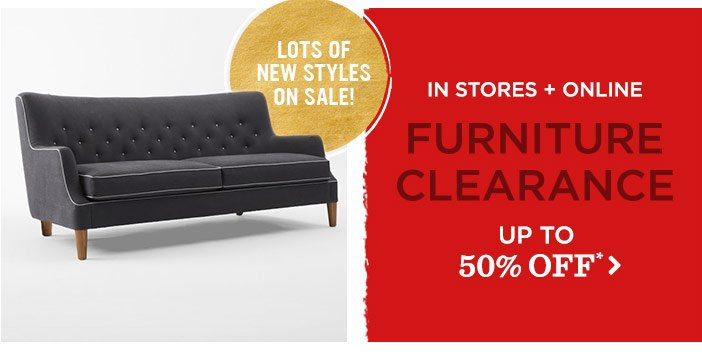 In Stores + Online Furniture Clearance. Up To 50% Off