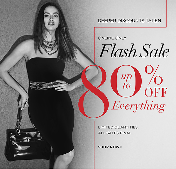 7a28977481f Deeper Discounts Taken ONLINE ONLY FLASH SALE Up to 80% Off Everything  LIMITED QUANTITIES.