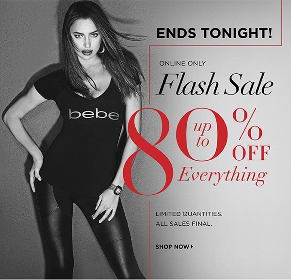 d42c85e5216 ONLINE ONLY FLASH SALE Up to 80% Off Everything LIMITED QUANTITIES.