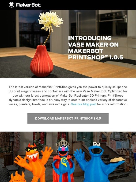 Makerbot: Print Custom Vases and Sesame Street Monsters | Milled