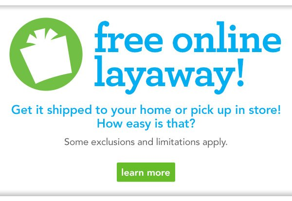 Layaway Program. Rainbow Shops Layaway Program is available in our + stores. Layaway is not available for online purchases. Regular and promotional items can be put on layaway for a maximum of thirty (30) days, provided that payments are made weekly towards the purchase amount. Clearance items cannot be put on layaway.