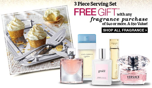 3 Piece Serving Set - Free with any fragrance purchase of $40 or more. A $50 Value! Shop all Fragrance