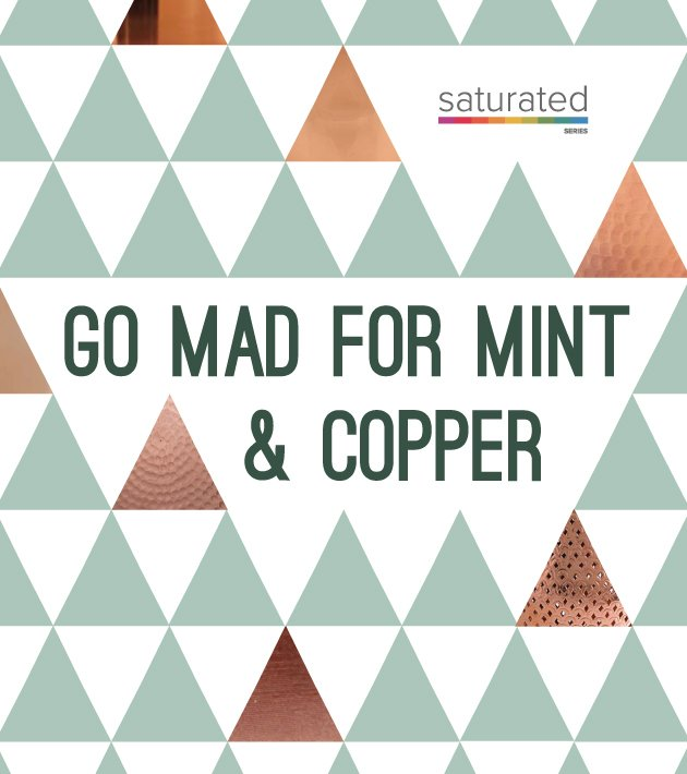 Cool mint and warm copper are a match made in color heaven. They work  together like a crackling fire on a brisk winter day. Infuse your space  with light ...