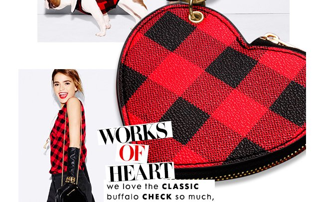 Works of heart. We love the classic buffalo check so much, we put it on everything.