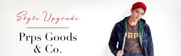 Style Upgrade | Prps Goods & Co.