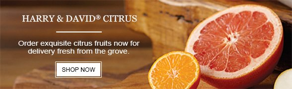 HARRY & DAVID CITRUS - Order exquisite citrus fruits now for delivery fresh from the grove.