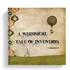 A Whimsical Tale of Invention | Kara Pooley