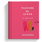 Talking To Birds | Amanda Banham