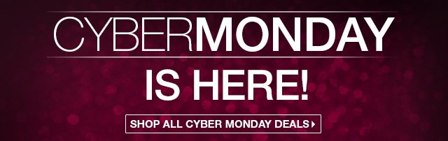 CYBER MONDAY is Here! Shop all Cyber Monday Deals