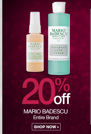20 Percent Off Mario Badescu, Entire Brand. Shop Now